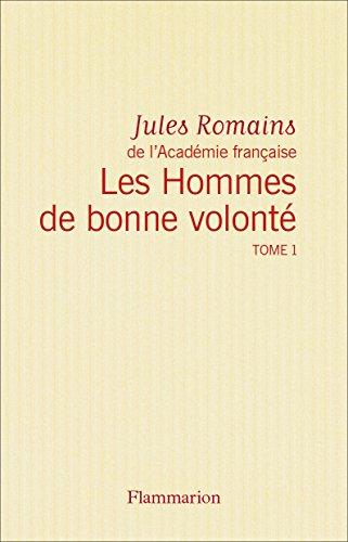 Les Hommes de bonne volont - L'Intgrale 1 (Tomes 1  4): Le 6 octobre - Crime de Quinette - Les Amours enfantines - ros de Paris
