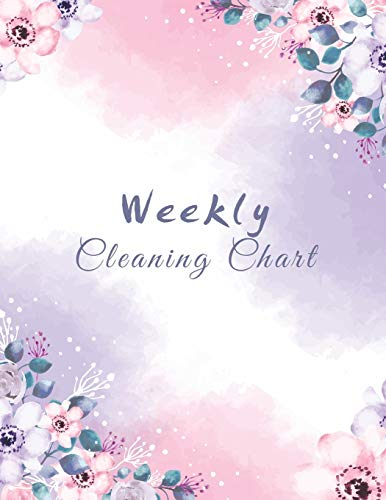 Weekly Cleaning Chart: Beautiful Watercolor Flowers Cover, Cleaning Routine, Home Cleaning, Household Chores List, Cleaning Checklist 8.5