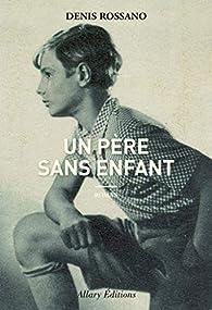 Un père sans enfant par Denis Rossano