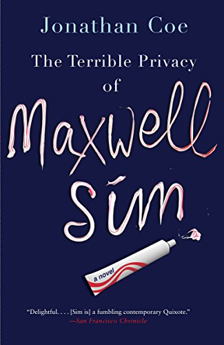 The Terrible Privacy of Maxwell Sim (Vintage Contemporaries)
