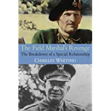The Field Marshal's Revenge: The Breakdown of a Special Relationship by Charles Whiting (2004-07-01)