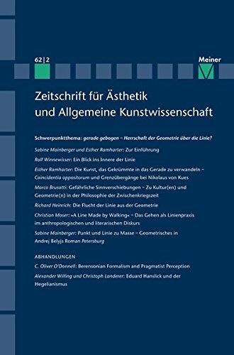 gerade gebogen - Herrschaft der Geometrie über die Linie?: Zeitschrift für Ästhetik und Allgemeine Kunstwissenschaft, Heft 62/2 (2017)