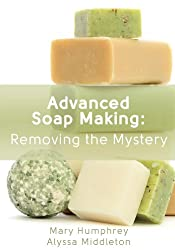 Advanced Soap Making: Removing the Mystery