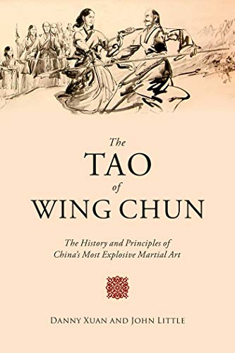 The Tao of Wing Chun: The History and Principles of China's Most Explosive Martial Art por John Little