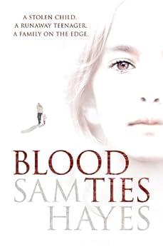 Blood Ties by [Hayes, Sam]