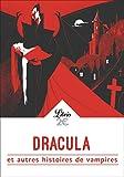 Dracula et autres histoires de vampires : De Goethe à Lovecraft...