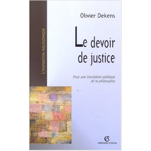 Le devoir de justice pour une inscription politique de la philosophie de Olivier Dekens ( 13 mai 2004 )