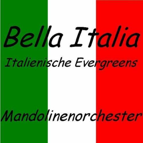 Bella Italia - Italienische Evergreens