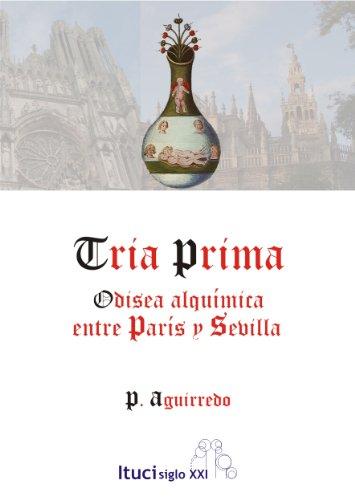 Tria Prima, Odisea alquímica entre París y Sevilla por Francisco Aguilar Arreciado