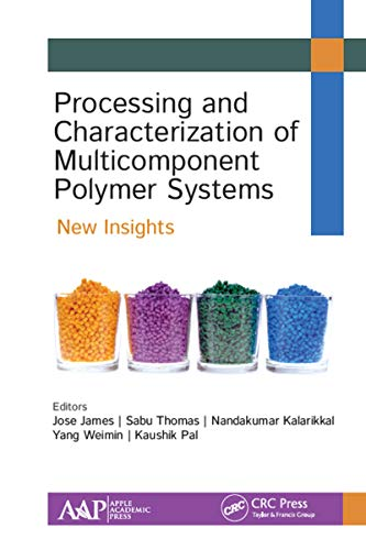Processing and Characterization of Multicomponent Polymer Systems: New Insights (English Edition)