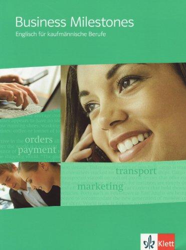 Business Milestones. Englisch für kaufmännische Berufe: Schülerbuch