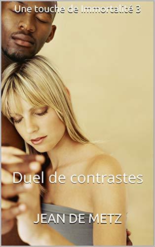 Une touche de Immortalité 3: Duel de contrastes par Jean de Metz