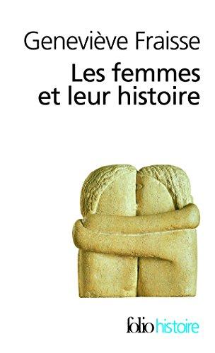 Les Femmes et leur histoire par Geneviève Fraisse