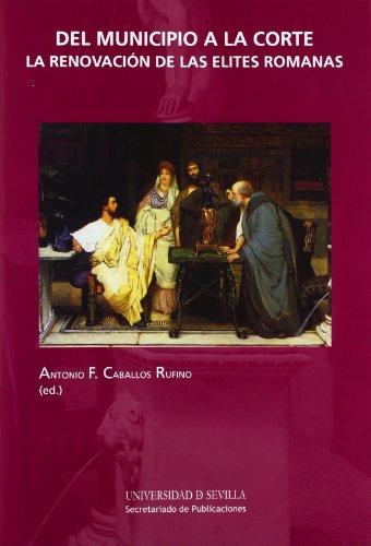Portada del libro Del municipio a la corte: La renovación de las élites romanas (Historia y Geografía)