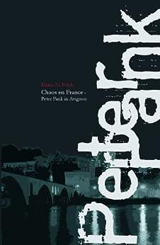 Chaos en France: Peter Pank in Avignon