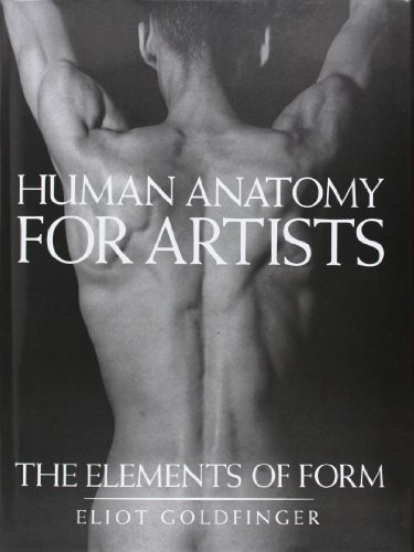 Human Anatomy for Artists: The Elements of Form (0) por Eliot Goldfinger