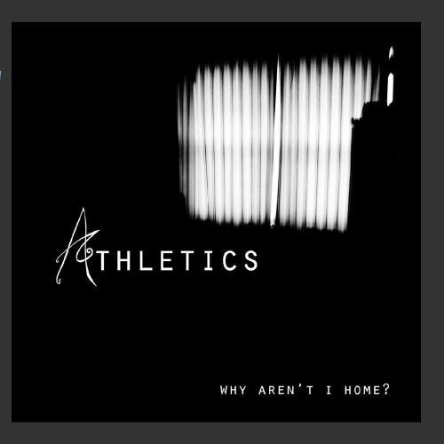 why-arent-i-home-by-athletics