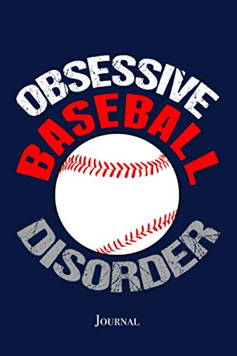 fe1de8cde8466f Obsessive Baseball Disorder Journal: Funny Sports Coach Notebook