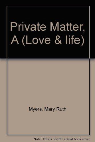 Private Matter, A (Love & life)