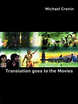 Translation goes to the Movies par [Cronin, Michael]