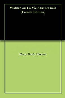 Walden ou La Vie dans les bois par [Thoreau, Henry David]
