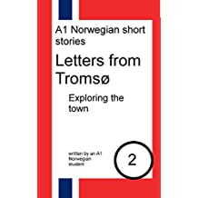 Letters from Tromsø: exploring the town: Dual Norwegian-English short stories (Norwegian_bokmal Edition)