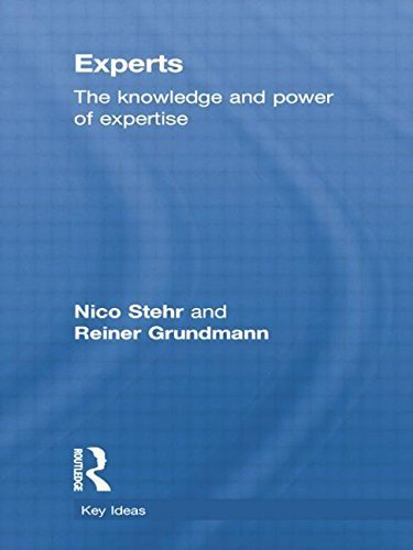Experts: The Knowledge and Power of Expertise (Key Ideas) by Nico Stehr (2014-11-12)