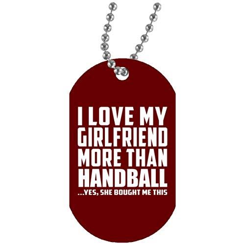 Designsify I Love My Girlfriend More Than Handball - Military Dog Tag Maroon/One Size, Militär Hundemarke Silberkette ID-Anhänger Kette, Geschenk für Geburtstag, Weihnachten