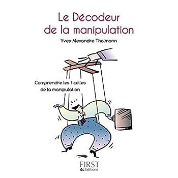 Petit Livre de - Le Décodeur de la manipulation