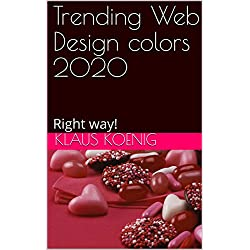 Trending Web Design colors 2020: Right way! (English Edition)