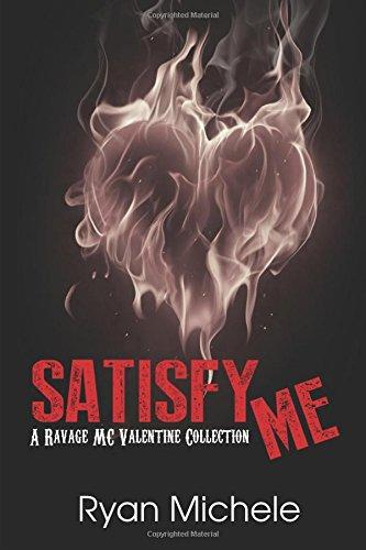 Satisfy Me-A Ravage MC Valentine Collection (Ravage MC#3.5)