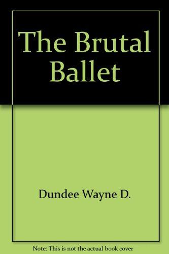 The Brutal Ballet