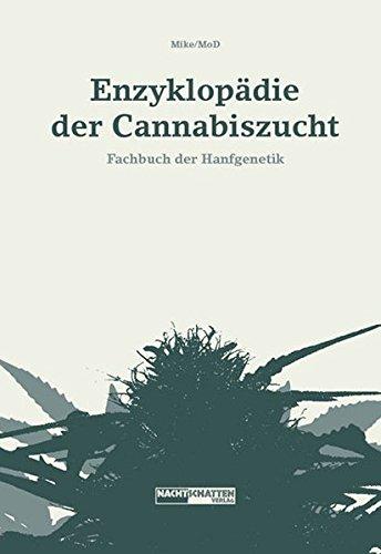 Enzyklopädie der Cannabiszucht: Fachbuch der Hanfgenetik