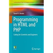 Programming in HTML and PHP: Coding for Scientists and Engineers (Undergraduate Topics in Computer Science)
