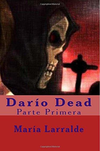 Dario Dead: Volume 1 (Primera Parte) por María Larralde