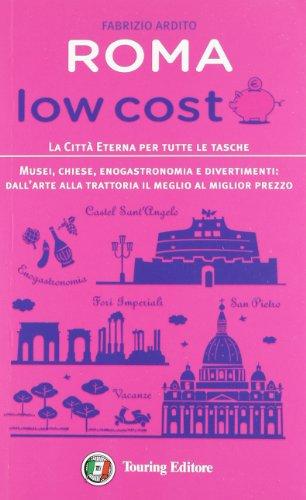 Roma low cost. La città eterna per tutte le tasche - Low-taschen