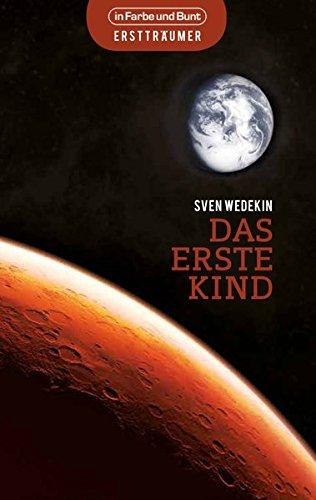 Das erste Kind: auf dem Mars angesiedelter Science-Fiction-Roman