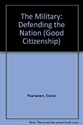 The Military: Defending the Nation (Good Citizenship) by Eloise Paananen (1992-10-03)