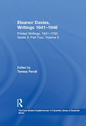 Eleanor Davies, Writings 1641-1646: Printed Writings, 1641-1700: Series II, Part Four, Volume 5 (The Early Modern Englishwoman: A Facsimile Library of ... II, Part Four Book 2) (English Edition)