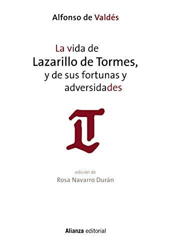La vida de Lazarillo de Tormes, y de sus fortunas y adversidades por Alfonso de Valdés