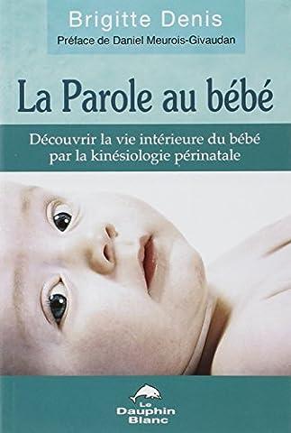 La Parole au bébé - Découvrir la vie intérieure du