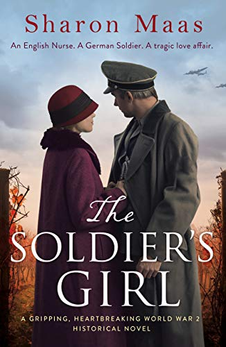 The Soldier's Girl: A gripping, heart-breaking World War 2 historical novel by [Maas, Sharon]