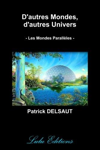 D'autres Mondes, d'autres Univers (Noir et Blanc) par Patrick Delsaut
