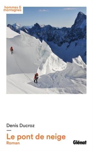 Le pont de neige: roman par Denis Ducroz