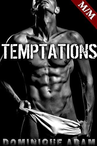TEMPTATIONS: (Histoire Érotique Adulte MM M/M Gay) by Dominique Adam