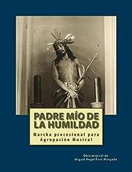 PADRE MIO DE LA HUMIDAD - Marcha Procesional: Partituras para Agrupación Musical