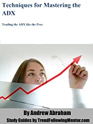 When Trends Begin and End -The ADX Trend Trading Indicator ( Trend Following Mentor)