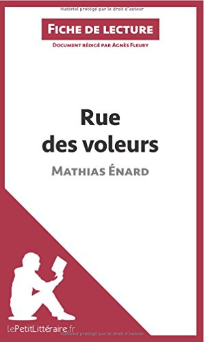 Rue des voleurs de Mathias Énard (Fiche de lecture): Résumé complet et analyse détaillée de l'oeuvre