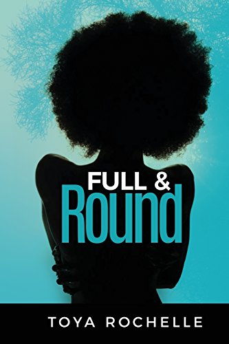 Full And Round por Toya Rochelle