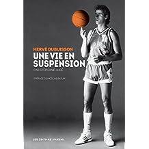 Hervé Dubuisson, une vie en suspension